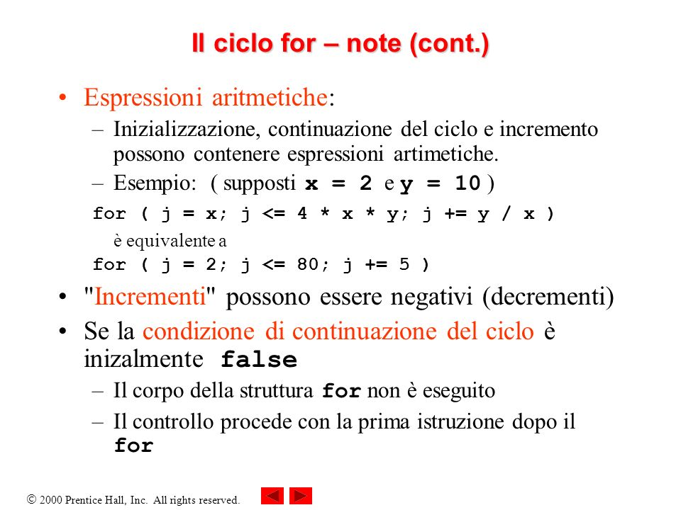 Il ciclo for – note (cont.)