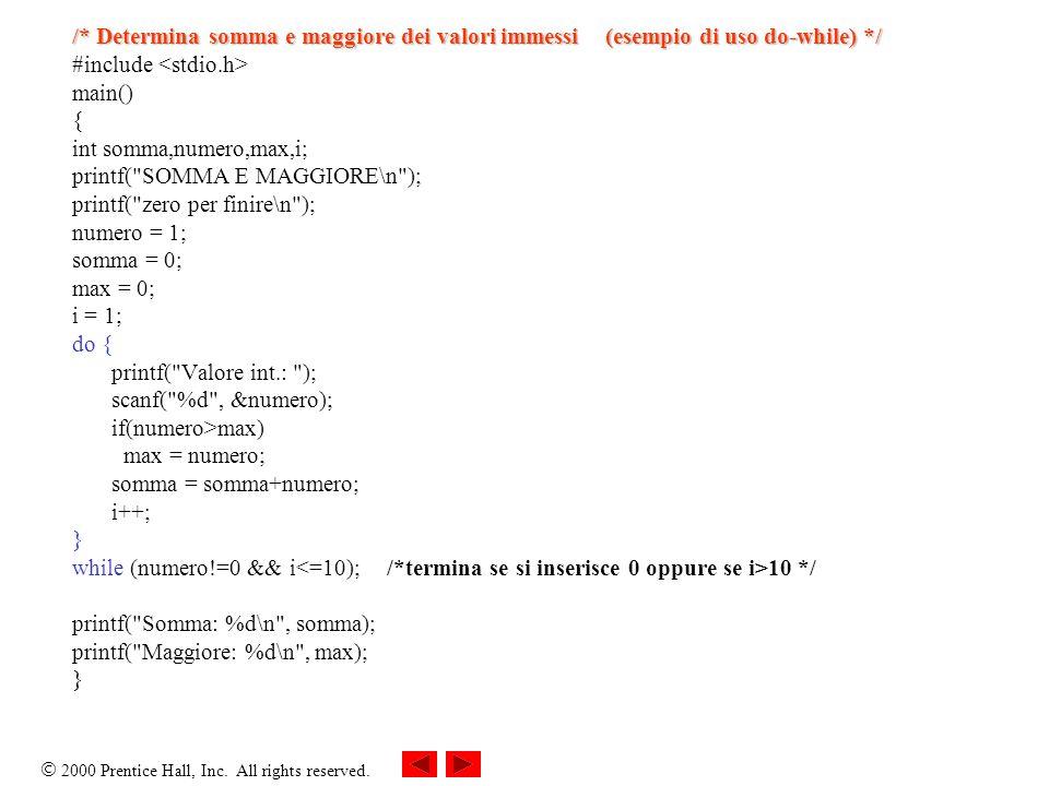 /* Determina somma e maggiore dei valori immessi (esempio di uso do-while) */