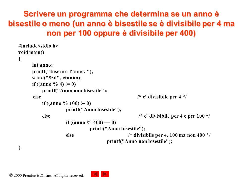 Scrivere un programma che determina se un anno è bisestile o meno (un anno è bisestile se è divisibile per 4 ma non per 100 oppure è divisibile per 400)