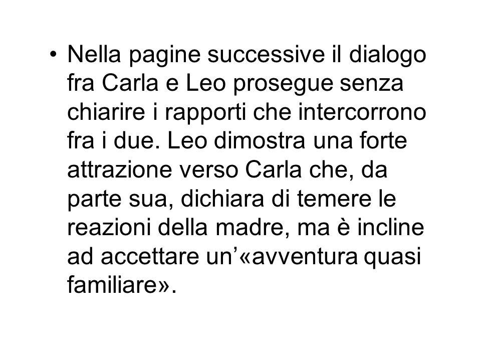 Nella pagine successive il dialogo fra Carla e Leo prosegue senza chiarire i rapporti che intercorrono fra i due.
