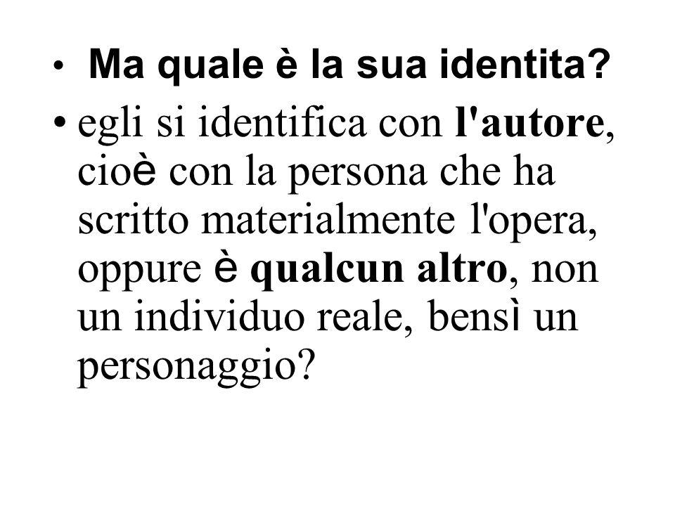Ma quale è la sua identita