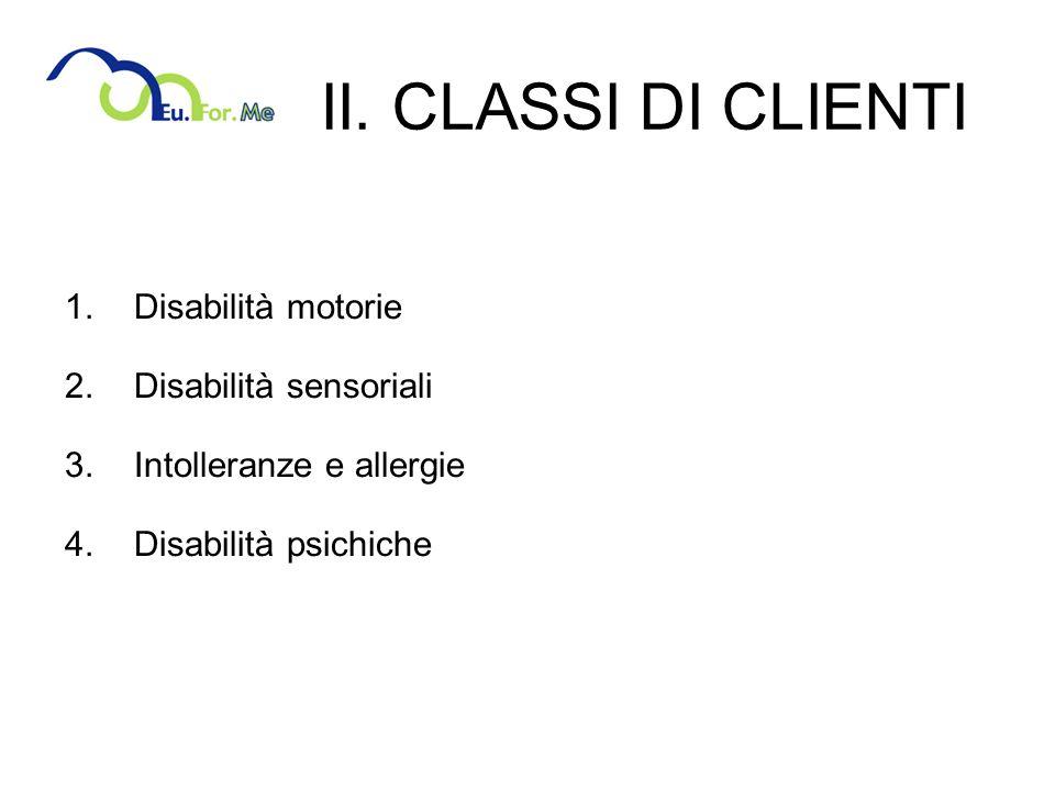 II. CLASSI DI CLIENTI Disabilità motorie Disabilità sensoriali
