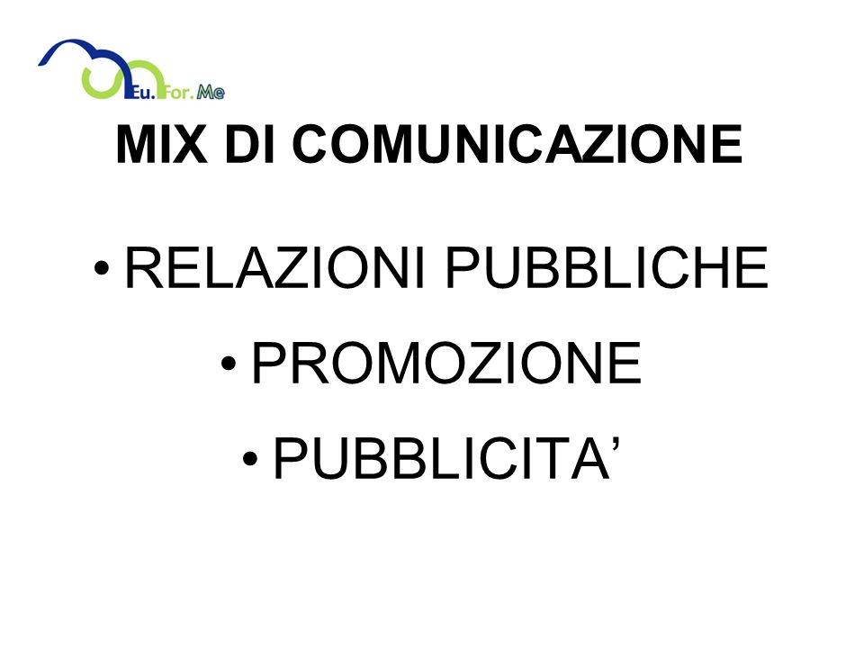 MIX DI COMUNICAZIONE RELAZIONI PUBBLICHE PROMOZIONE PUBBLICITA'
