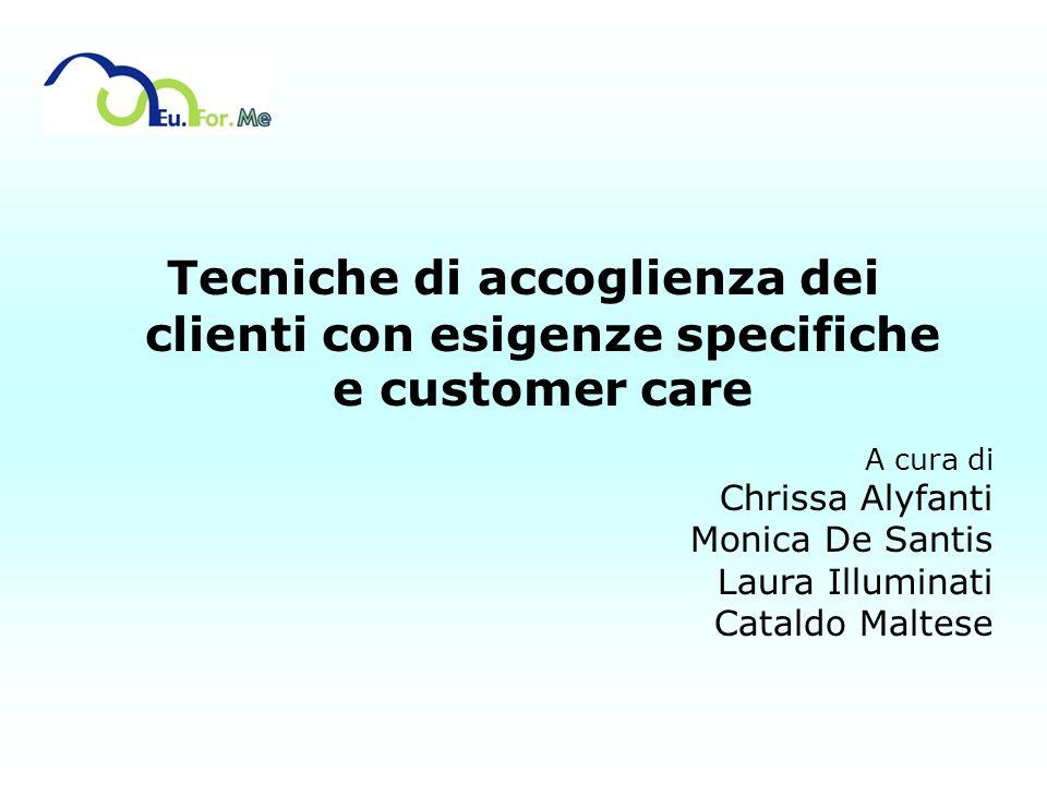 Tecniche di accoglienza dei clienti con esigenze specifiche e customer care