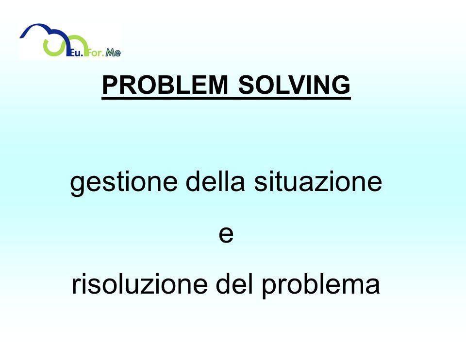 gestione della situazione e risoluzione del problema