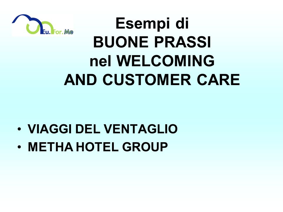Esempi di BUONE PRASSI nel WELCOMING AND CUSTOMER CARE