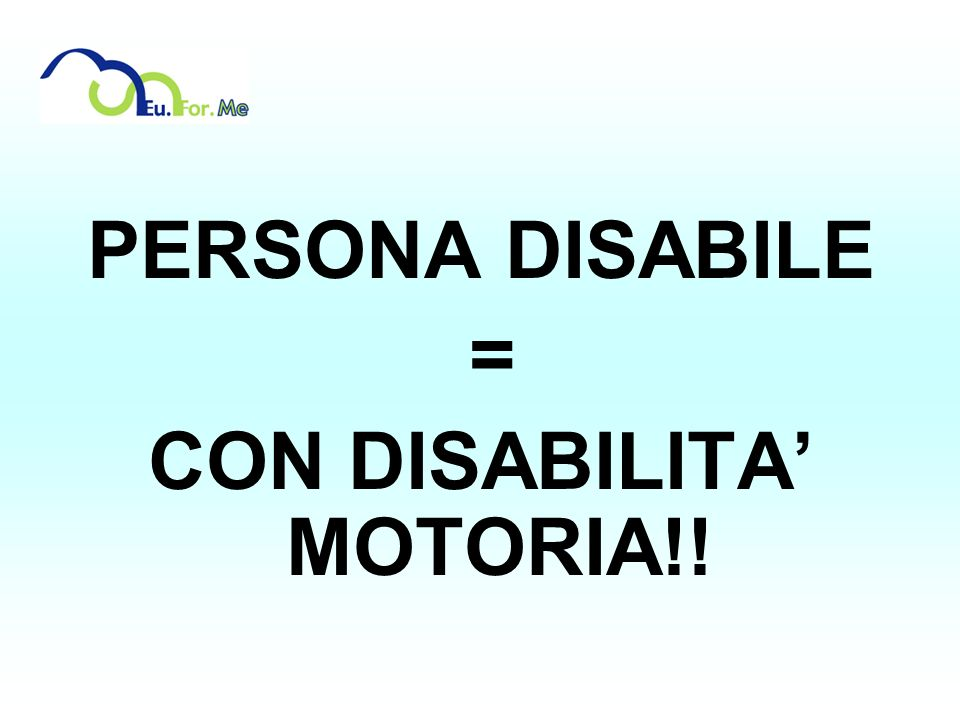 CON DISABILITA' MOTORIA!!