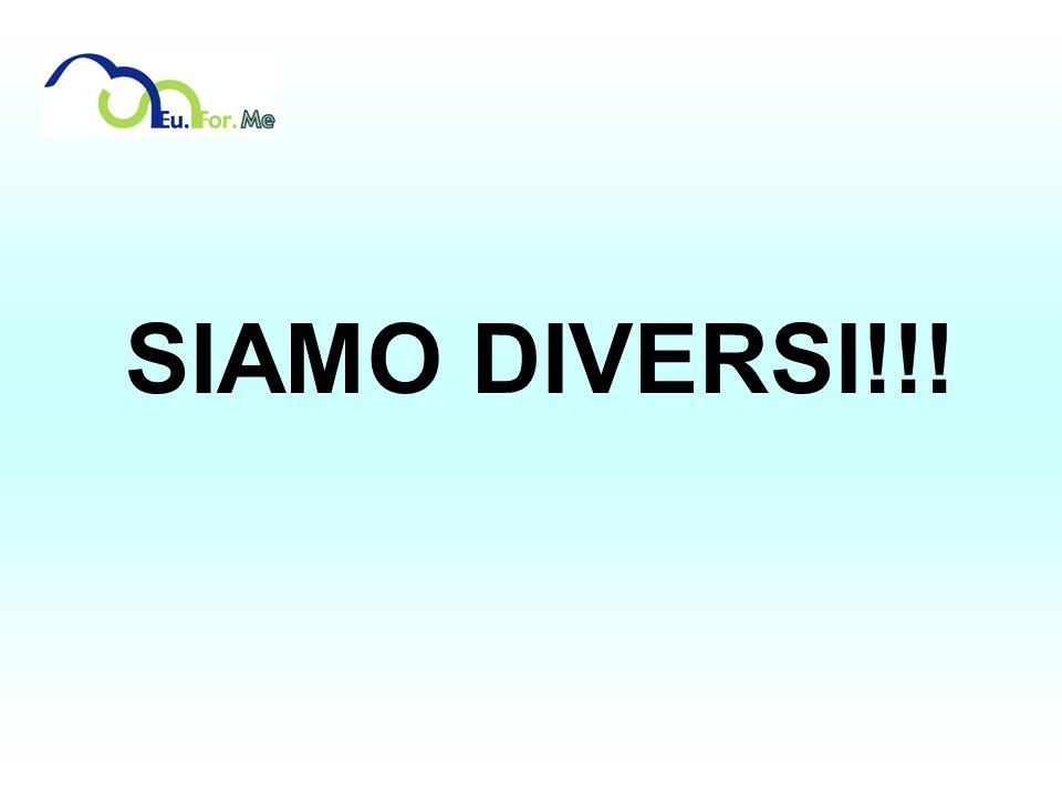 SIAMO DIVERSI!!!