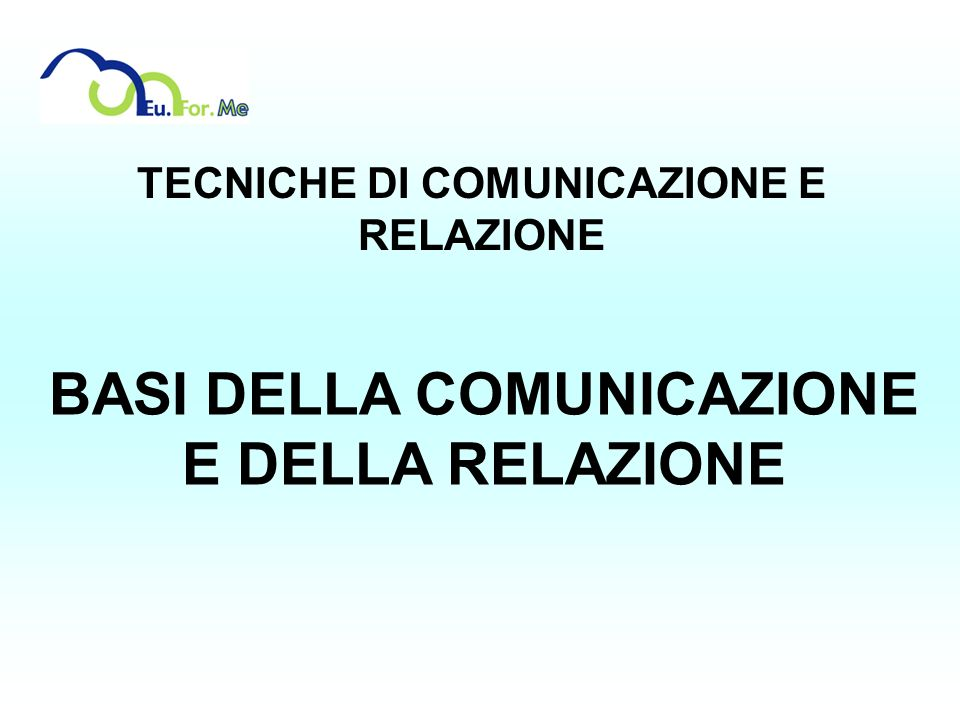 BASI DELLA COMUNICAZIONE E DELLA RELAZIONE