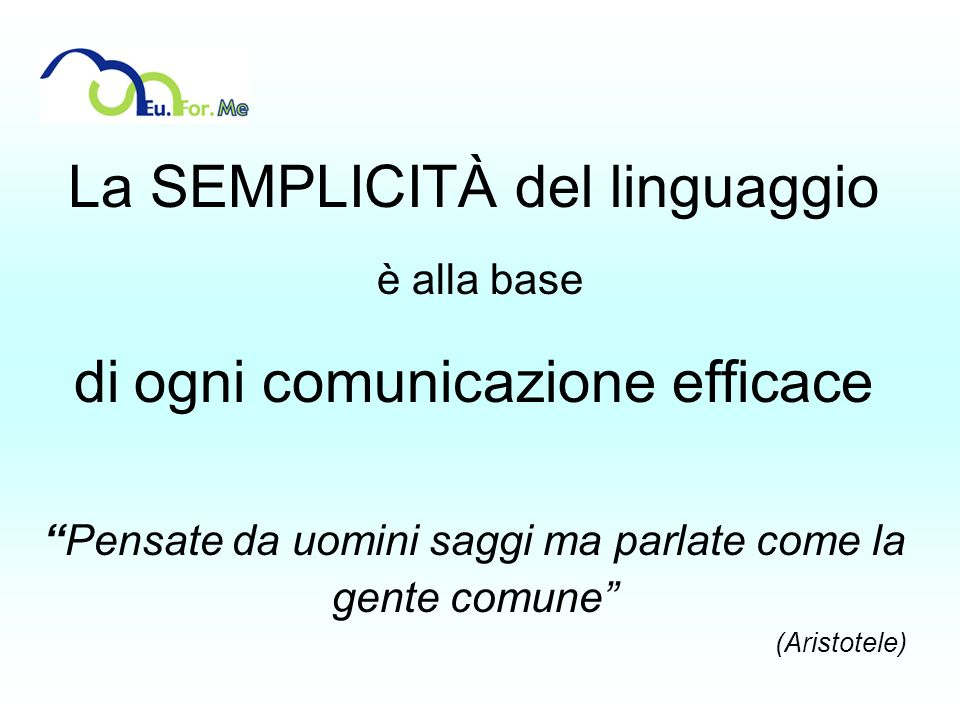 La SEMPLICITÀ del linguaggio di ogni comunicazione efficace