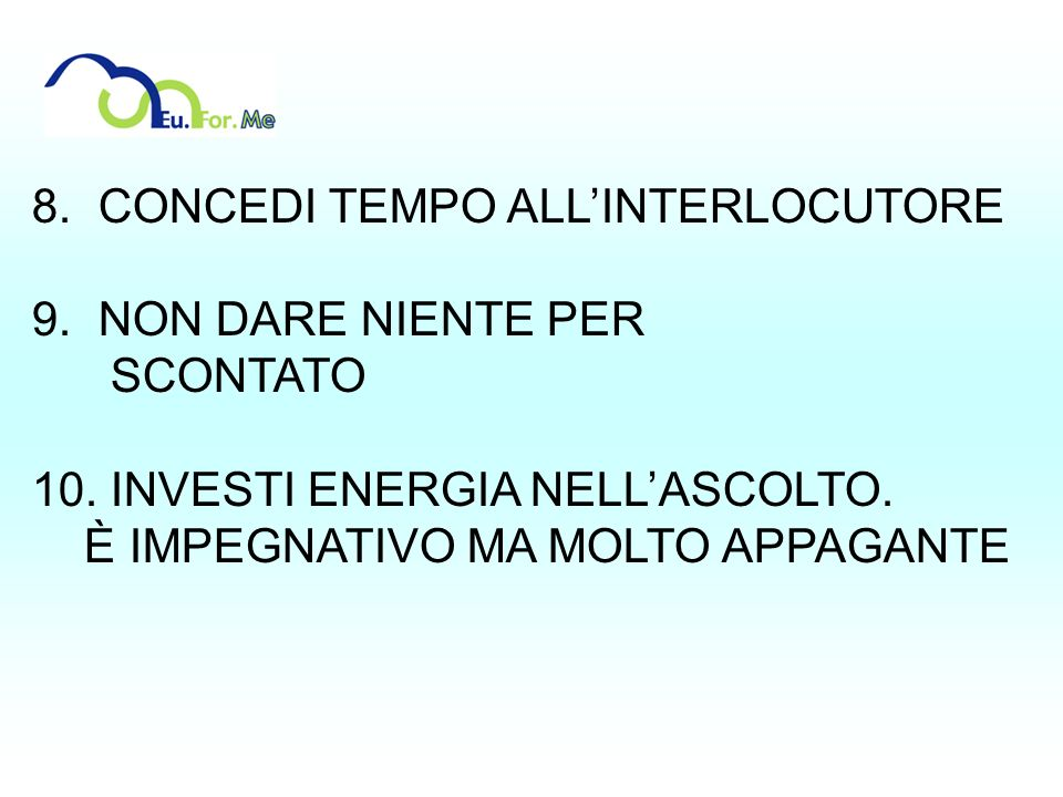 CONCEDI TEMPO ALL'INTERLOCUTORE