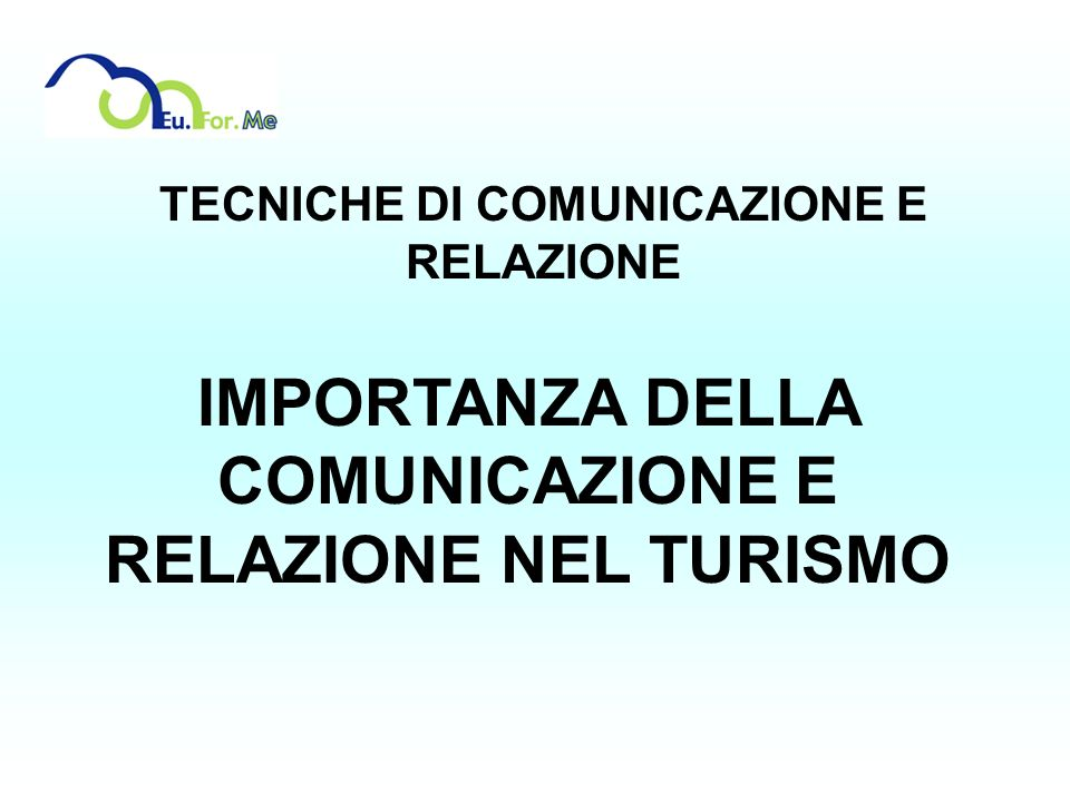 IMPORTANZA DELLA COMUNICAZIONE E RELAZIONE NEL TURISMO