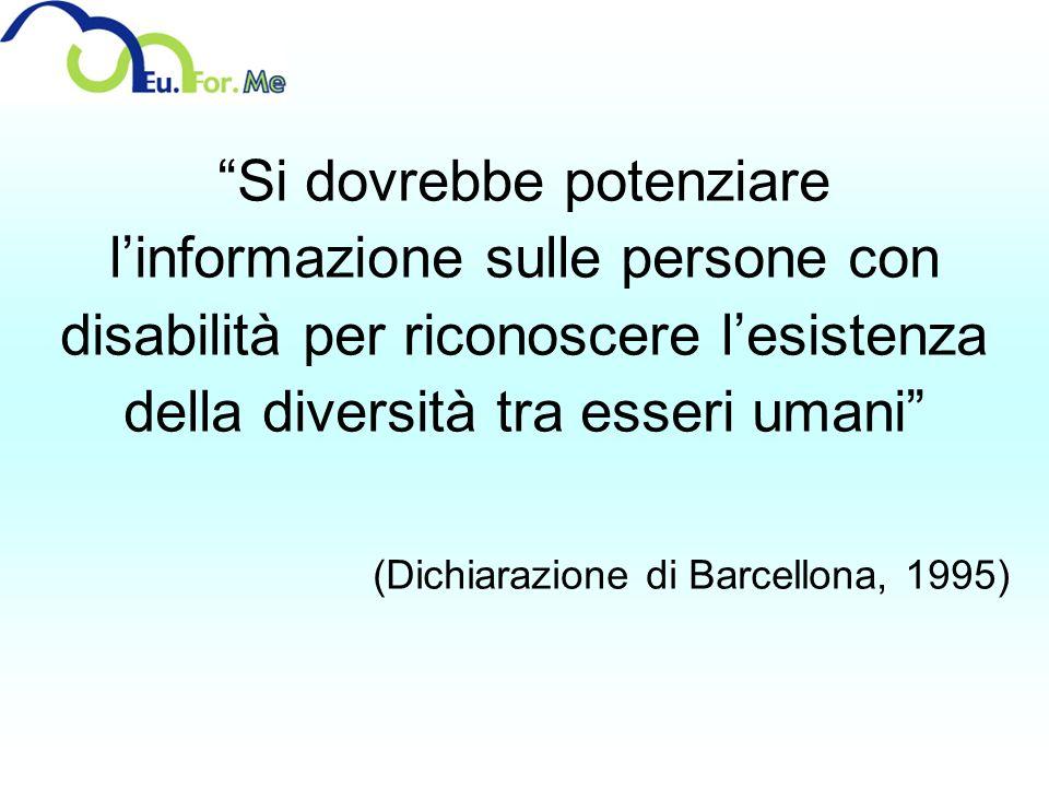 Si dovrebbe potenziare l'informazione sulle persone con disabilità per riconoscere l'esistenza della diversità tra esseri umani