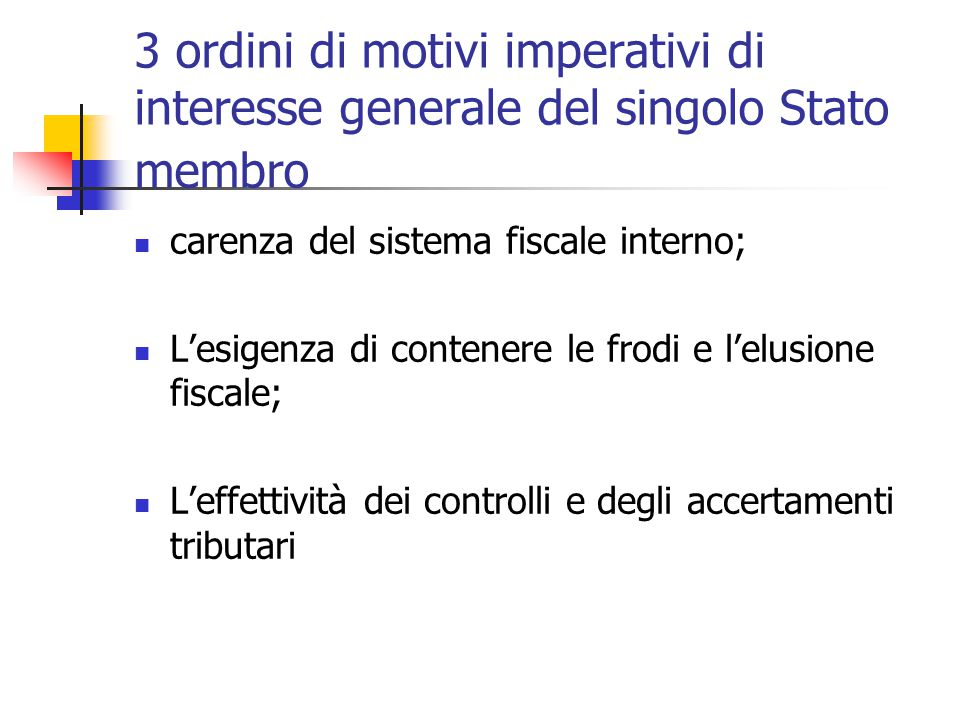 3 ordini di motivi imperativi di interesse generale del singolo Stato membro