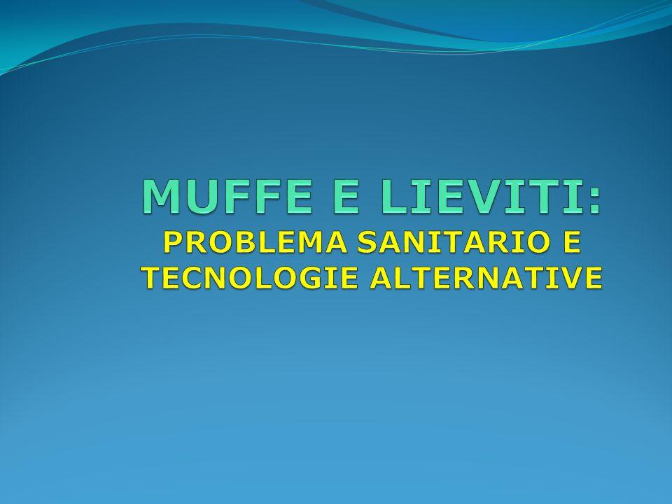 MUFFE E LIEVITI: PROBLEMA SANITARIO E TECNOLOGIE ALTERNATIVE