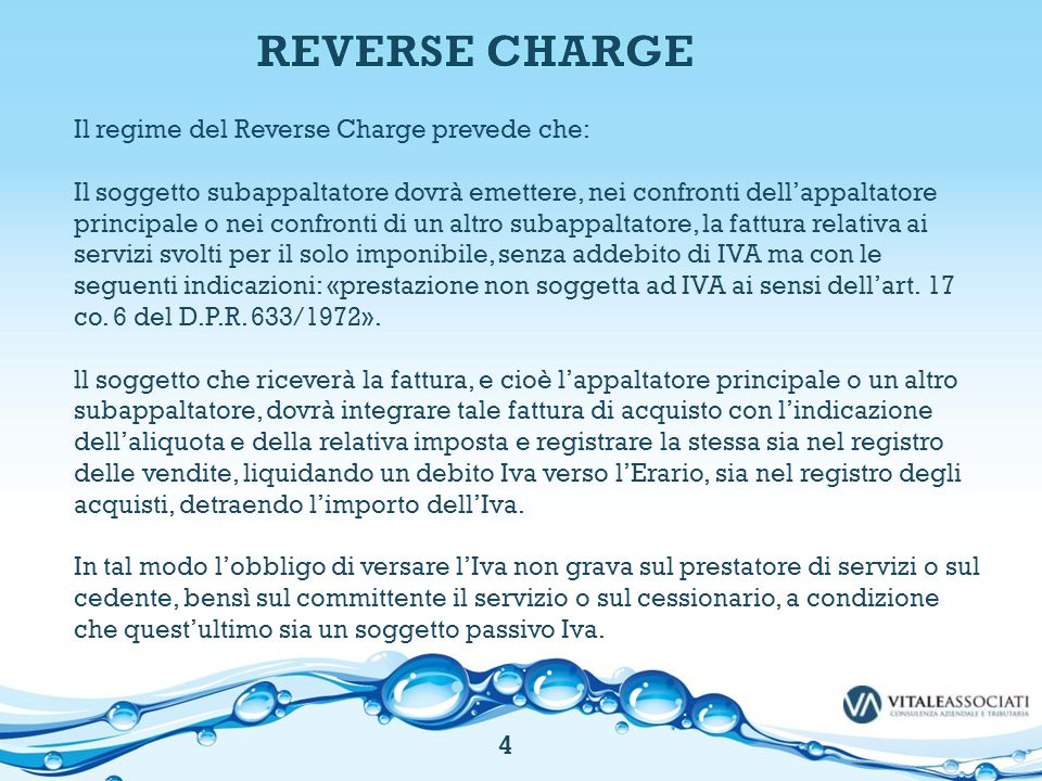 REVERSE CHARGE Il regime del Reverse Charge prevede che: