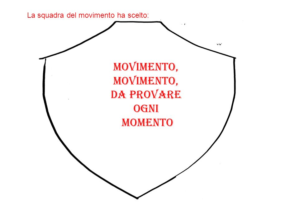 Movimento, movimento, Da provare Ogni momento