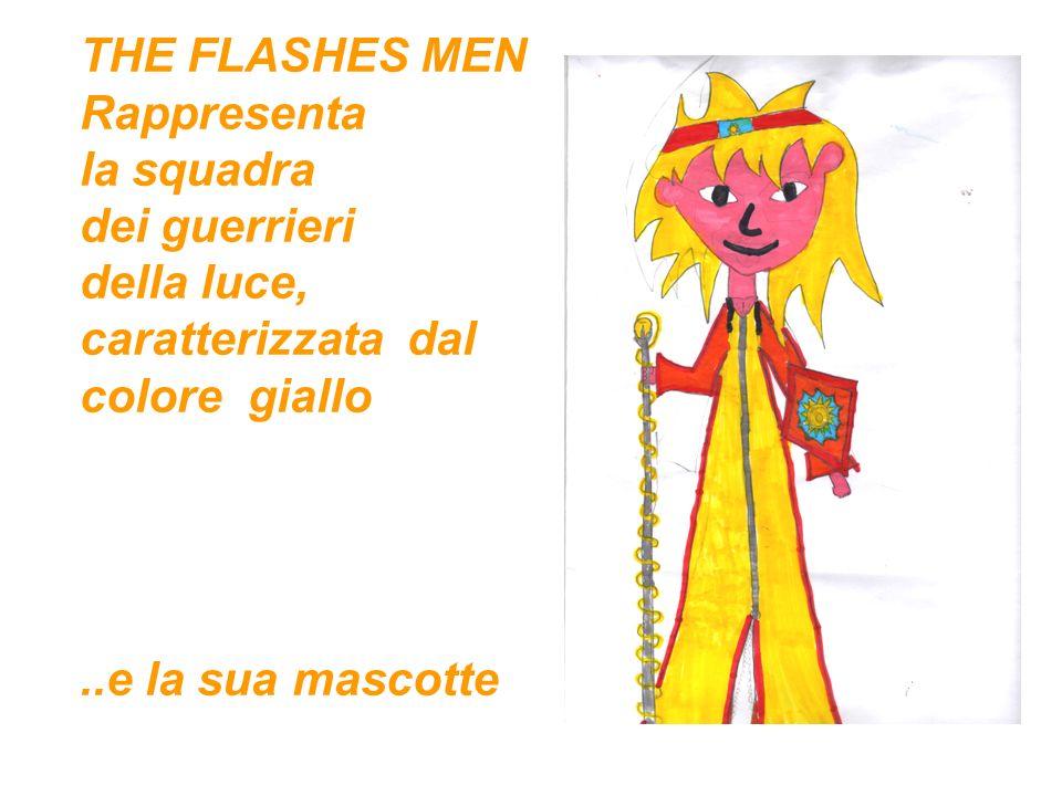 THE FLASHES MEN Rappresenta. la squadra. dei guerrieri. della luce, caratterizzata dal. colore giallo.