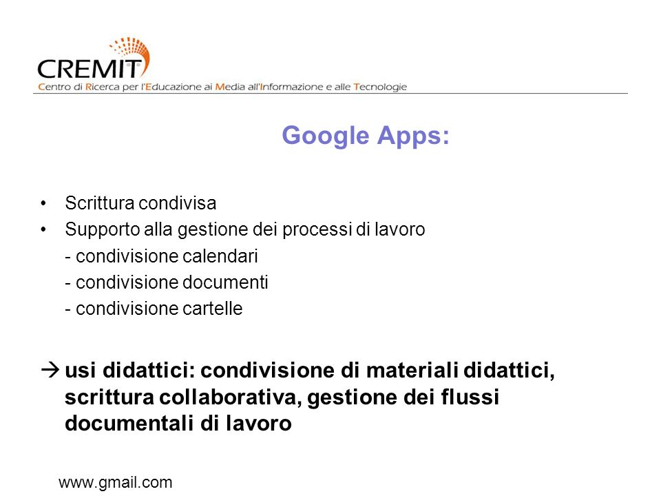 Google Apps: Scrittura condivisa. Supporto alla gestione dei processi di lavoro. - condivisione calendari.