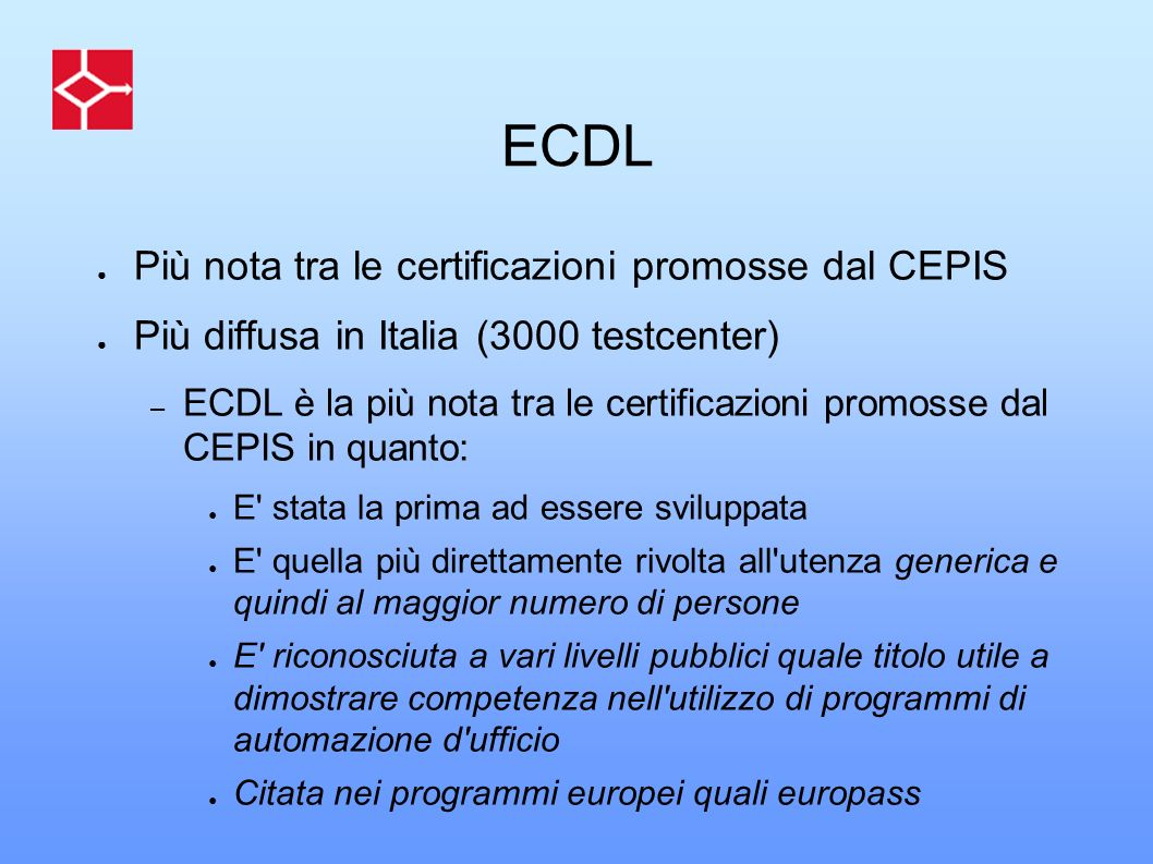 ECDL Più nota tra le certificazioni promosse dal CEPIS