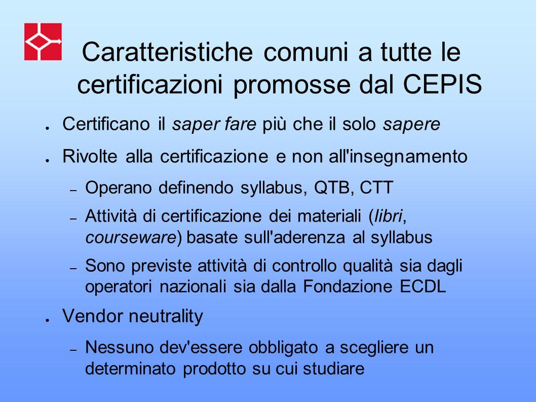 Caratteristiche comuni a tutte le certificazioni promosse dal CEPIS