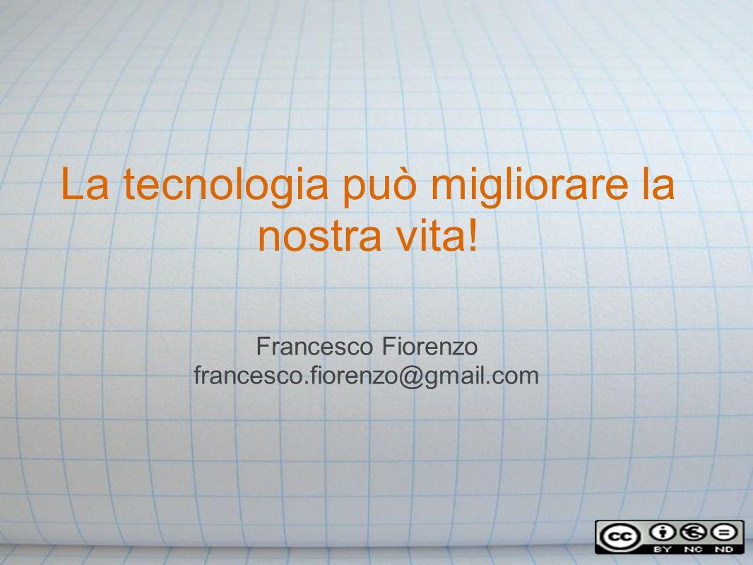 La tecnologia può migliorare la nostra vita!