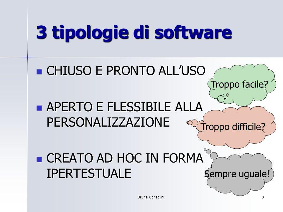 3 tipologie di software CHIUSO E PRONTO ALL'USO