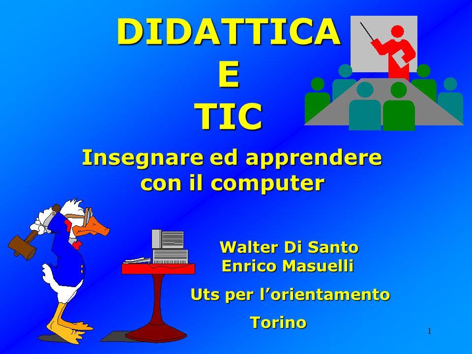 DIDATTICA E TIC Insegnare ed apprendere con il computer