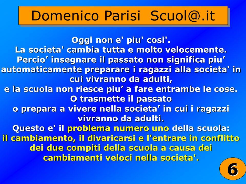 6 Domenico Parisi Scuol@.it Oggi non e piu cosi .