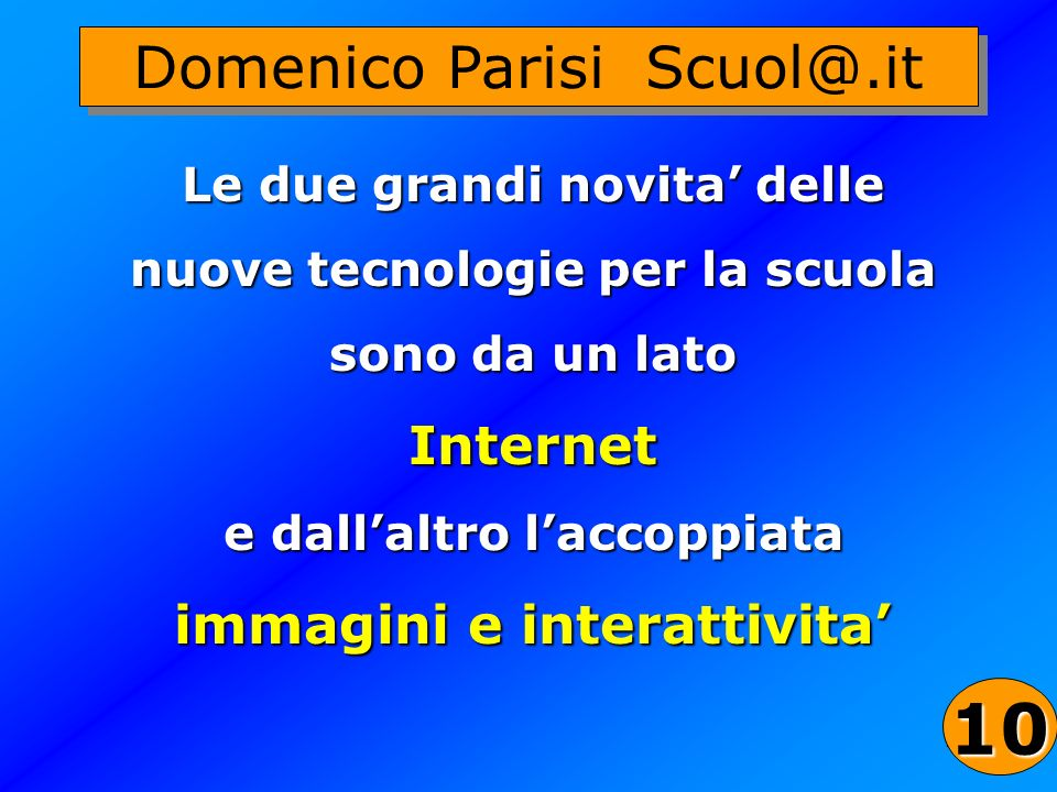 10 Domenico Parisi Scuol@.it Internet immagini e interattivita'