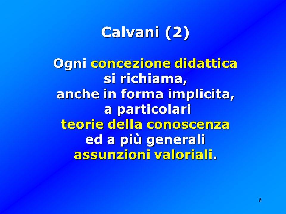 Calvani (2) Ogni concezione didattica si richiama,