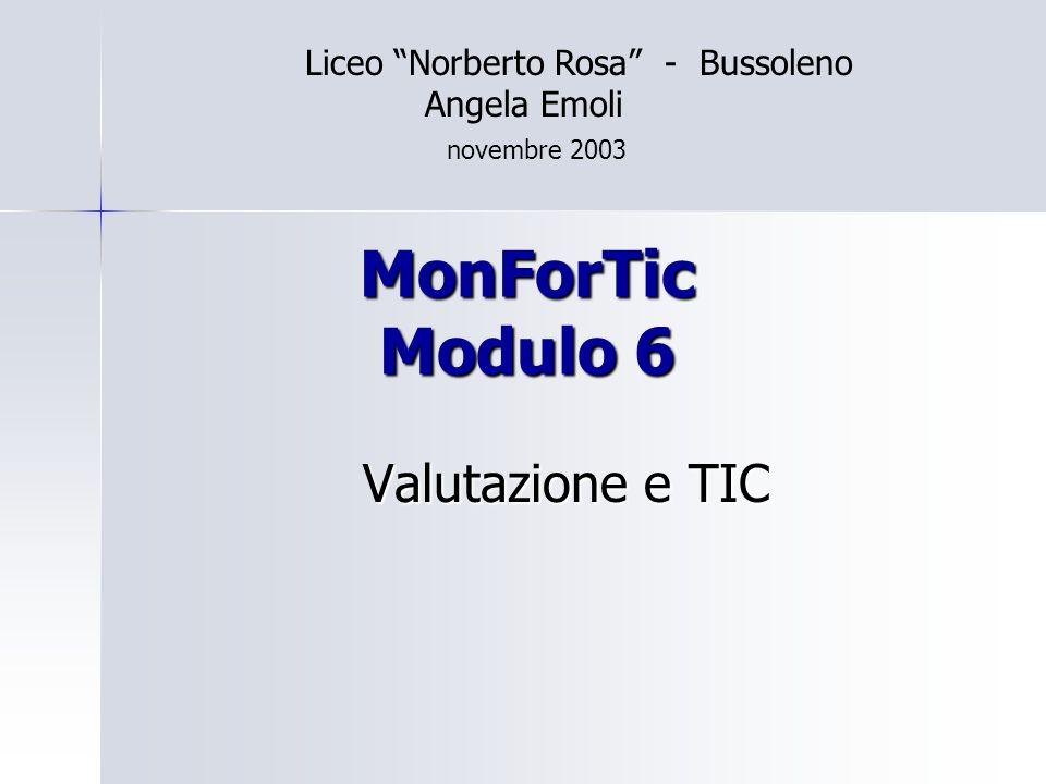 MonForTic Modulo 6 Valutazione e TIC Liceo Norberto Rosa - Bussoleno