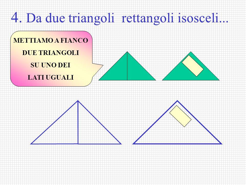 4. Da due triangoli rettangoli isosceli...