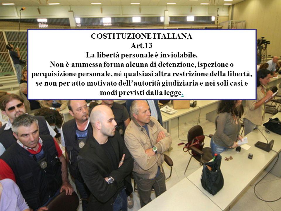COSTITUZIONE ITALIANA La libertà personale è inviolabile.