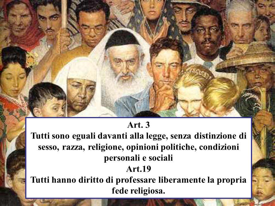 Art. 3 Tutti sono eguali davanti alla legge, senza distinzione di sesso, razza, religione, opinioni politiche, condizioni personali e sociali.