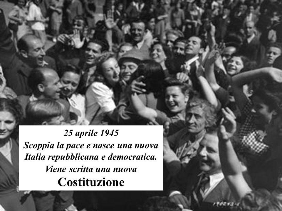 Scoppia la pace e nasce una nuova Italia repubblicana e democratica.