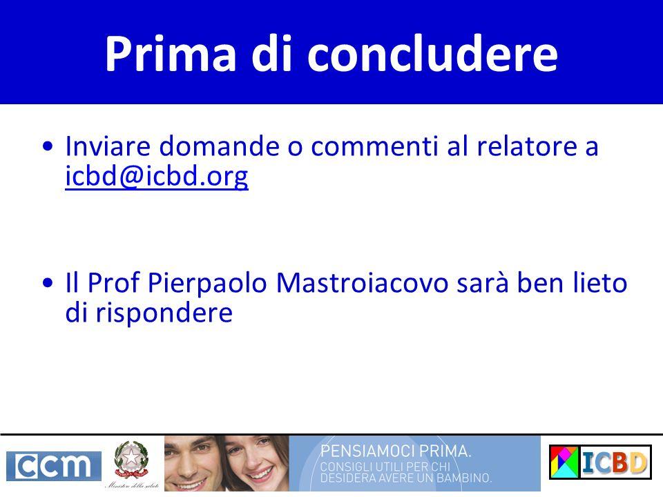 Prima di concludere Inviare domande o commenti al relatore a icbd@icbd.org.