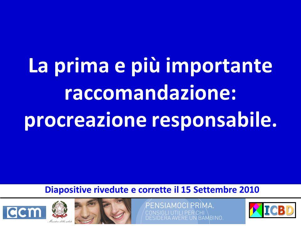 La prima e più importante raccomandazione: procreazione responsabile.