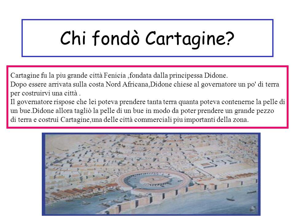 Chi fondò Cartagine Cartagine fu la piu grande città Fenicia ,fondata dalla principessa Didone.