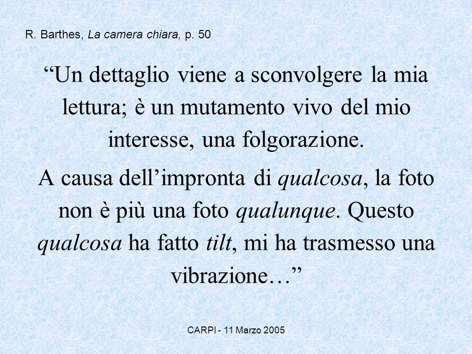 R. Barthes, La camera chiara, p. 50
