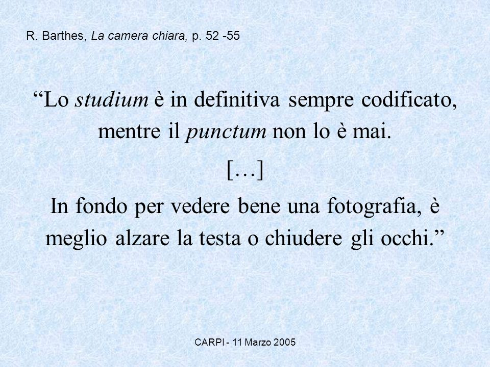 R. Barthes, La camera chiara, p. 52 -55