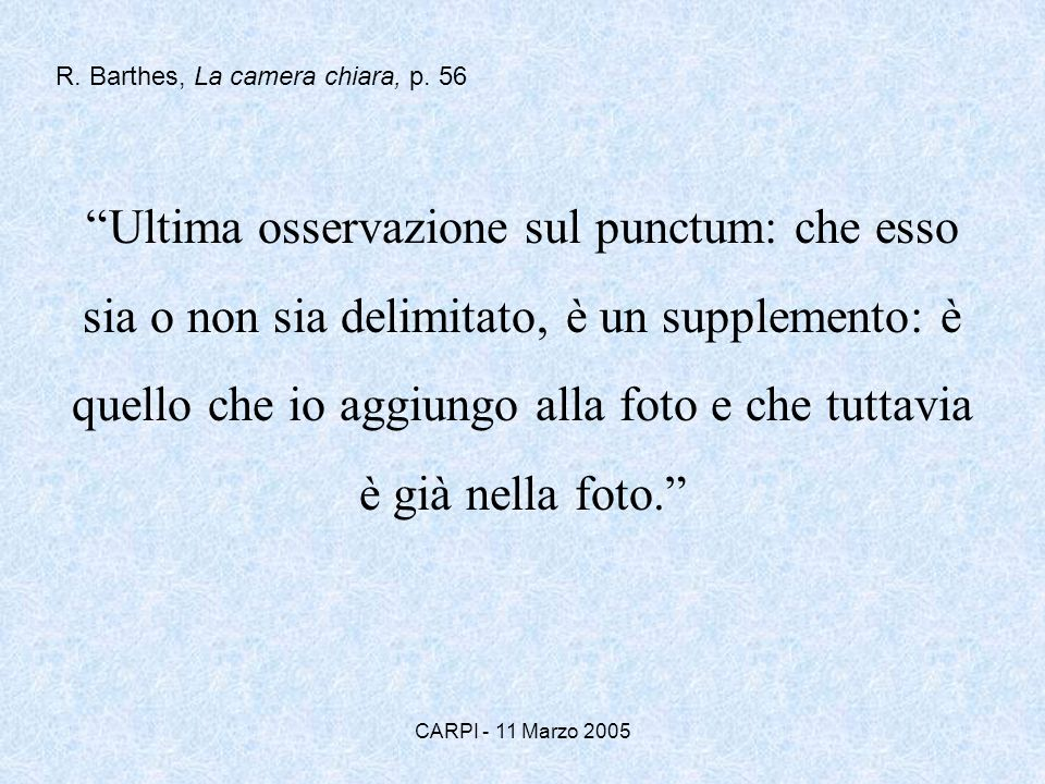 R. Barthes, La camera chiara, p. 56
