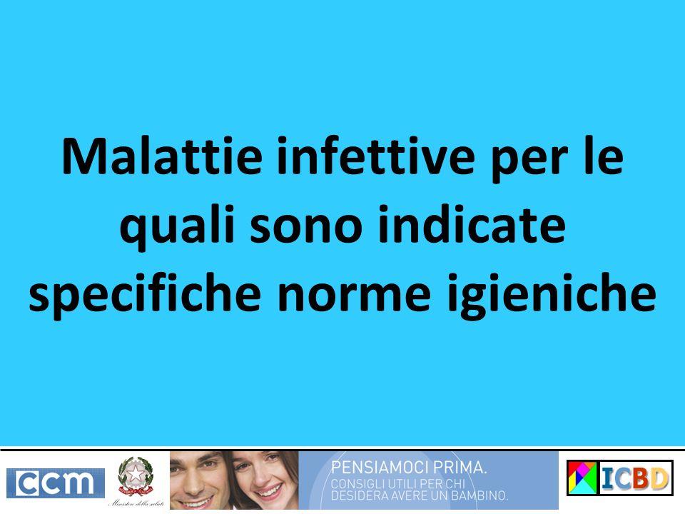 Malattie infettive per le quali sono indicate specifiche norme igieniche