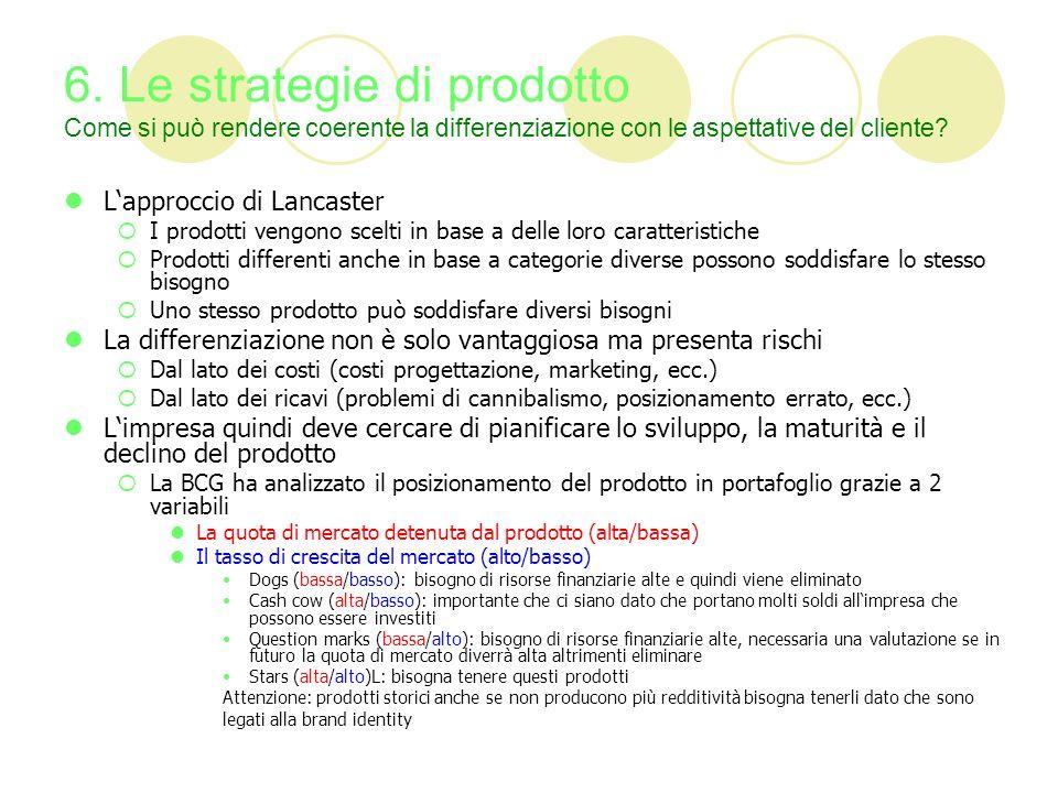 6. Le strategie di prodotto Come si può rendere coerente la differenziazione con le aspettative del cliente