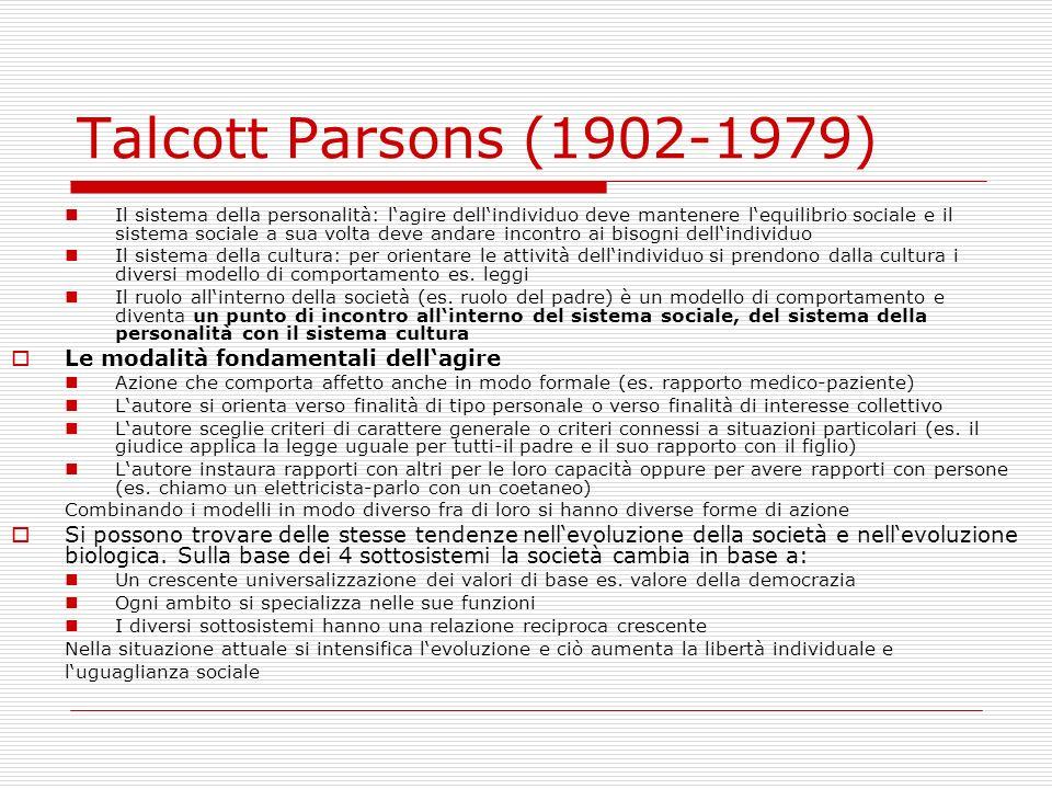 Talcott Parsons (1902-1979) Le modalità fondamentali dell'agire