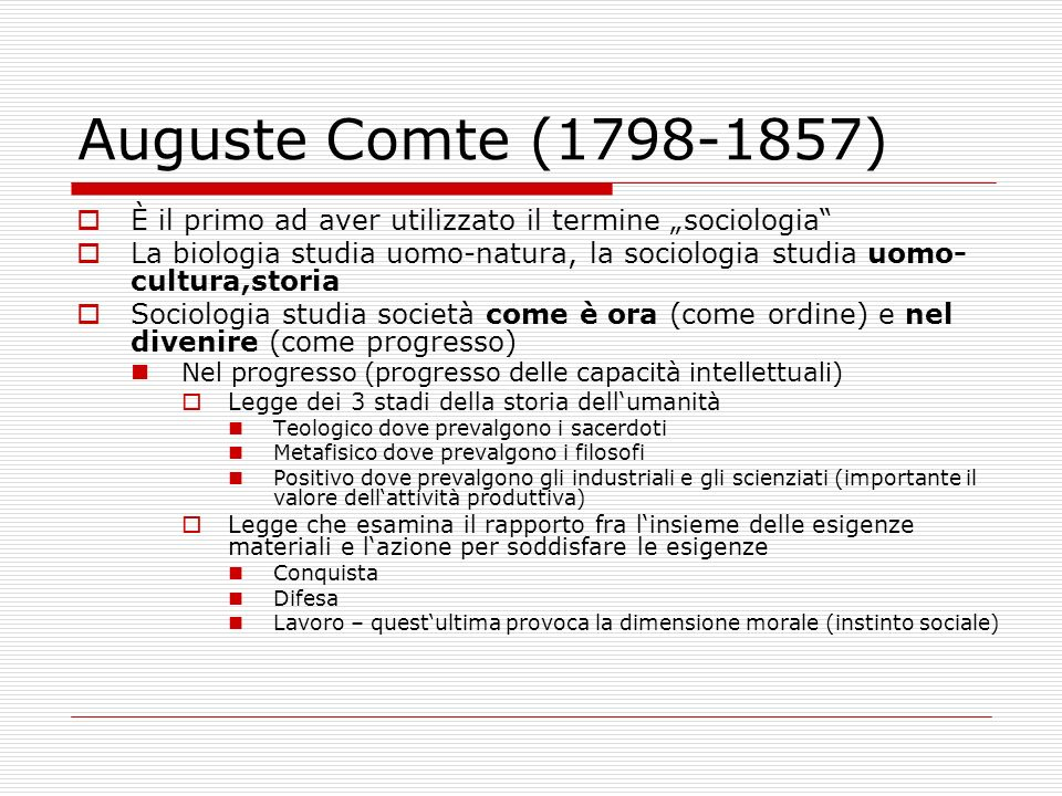 """Auguste Comte (1798-1857) È il primo ad aver utilizzato il termine """"sociologia"""