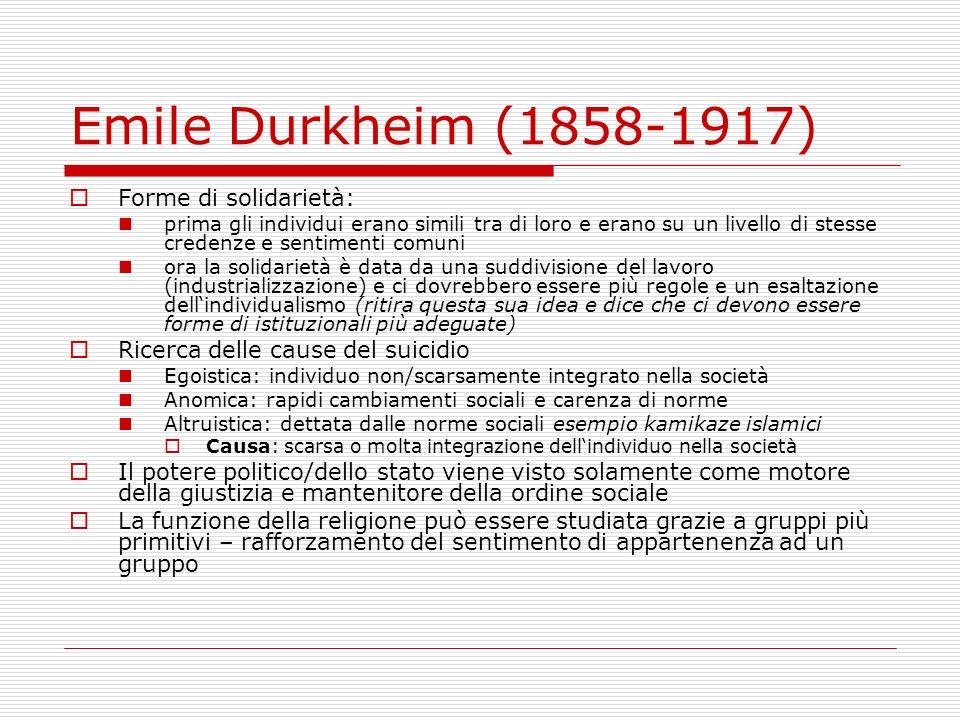 Emile Durkheim (1858-1917) Forme di solidarietà: