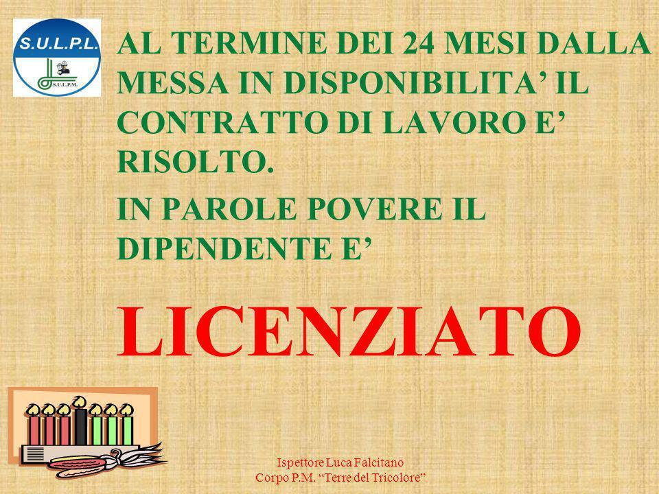 AL TERMINE DEI 24 MESI DALLA MESSA IN DISPONIBILITA' IL CONTRATTO DI LAVORO E' RISOLTO.