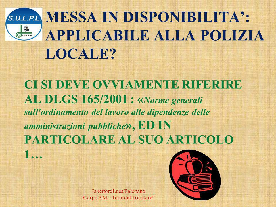 MESSA IN DISPONIBILITA': APPLICABILE ALLA POLIZIA LOCALE