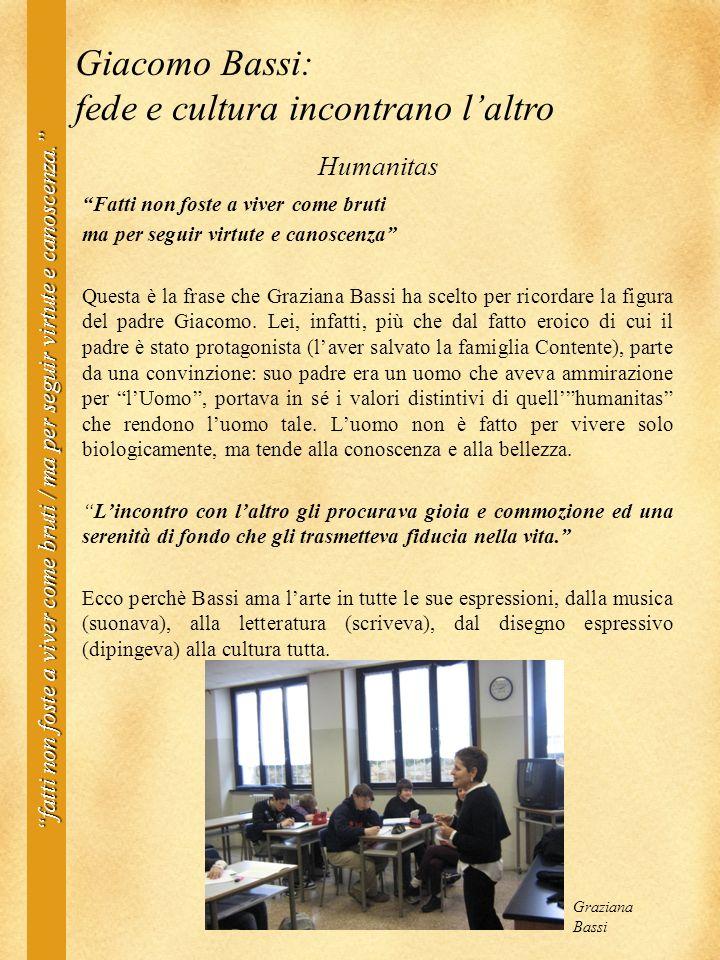 Humanitas Fatti non foste a viver come bruti